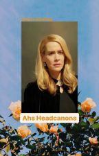 Sarah Paulson Characters- Headcanons by stayevildarling