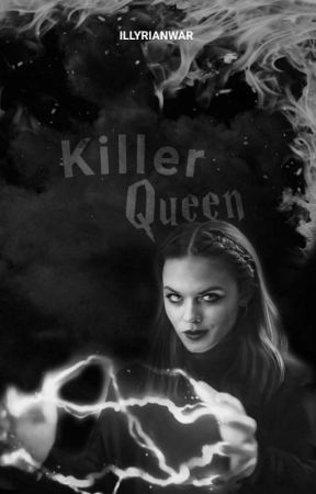 KILLER QUEEN, acotar by illyrianwar