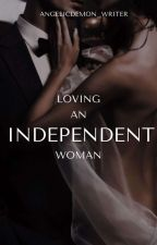 Loving an Independent Woman (MBS 2) by Angelicdemon_writer