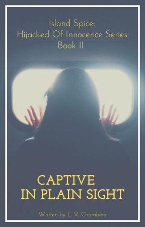 Hijacked Of  Innocence  Book II (Captive In Plain Sight - Eric & Tanya story) by Island12spice