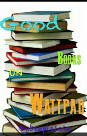 Good books on wattpad by beeplalala