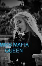 MISS MAFIA QUEEN  by SavannahGomez92807
