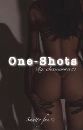 One Shot Stories by alexiswrites31