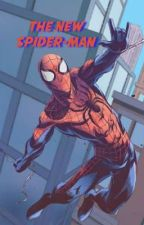 The New Spider-Man (Male Reader) by IvanBullock