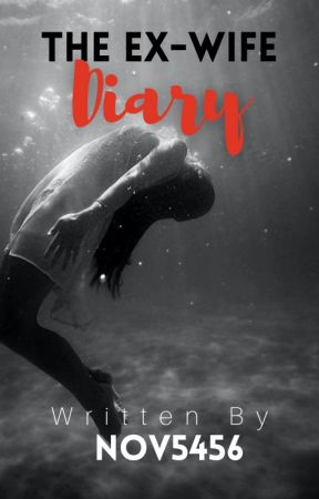 The Ex-Wife Diary (ON-HOLD) by Nov5456