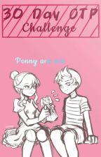 30 DAY OTP CHALLENGE (Penny x Kid) by AmethystMoonAishi