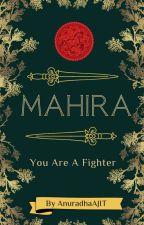 MAHIRA by AnuradhaAjit