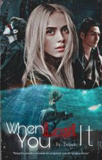 When You Lost It by Delzy1