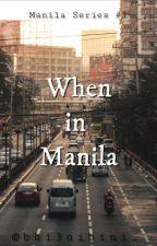 When In Manila (Manila Series #1) by bhi3nibini_