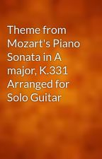 Theme from Mozart's Piano Sonata in A major, K.331 Arranged for Solo Guitar by gutenberg