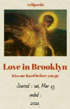 love in Brooklyn | johnil  by eclipseiis