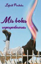 Mis botas superpoderosas by LizbethPrtielesSanch