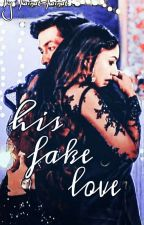 His Fake Love by kainat-kainat