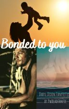 Bonded to you by twdeadfanfic