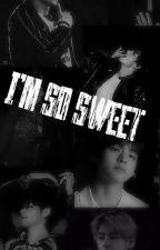 I'm so sweet ~|Kim Taehyung|~ by AZz45h