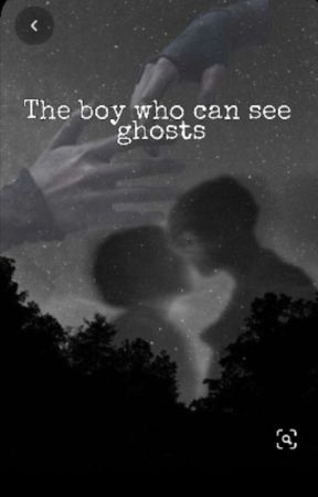 The boy who can see ghosts by TheCheeseOfGoats