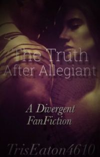 The Truth After Allegiant   •Book One• cover
