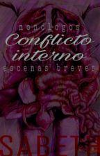 Conflicto interno. Monólogos y escenas breves by _sabeth