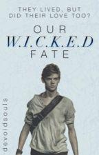 Our W.I.C.K.E.D Fate (The W.I.C.K.E.D Girl sequel) by devoidsouls