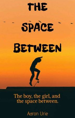 The Space Between by AnnabethJackson345