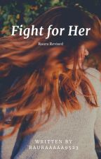 Fight for Her - Raura Revised by rauraaaaa9523