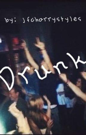 Drunk (Harry Styles Fanfiction) by jfcharrystyles