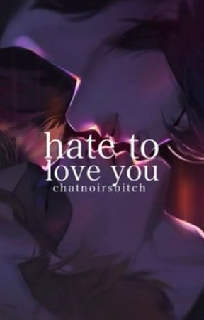 h.t.l.y : enemies to lovers au by chatnoirsbitch