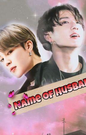 Name of Husband 🥀✨ / Jikook  by Ggukgie777