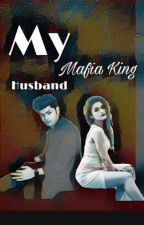 My Mafia King Husband by sidneetian_23