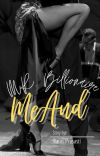 Me And Mr. Billionaire [END] cover