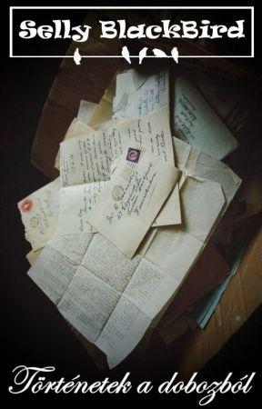 Történetek a dobozból (PUF) by Selly_Blackbird