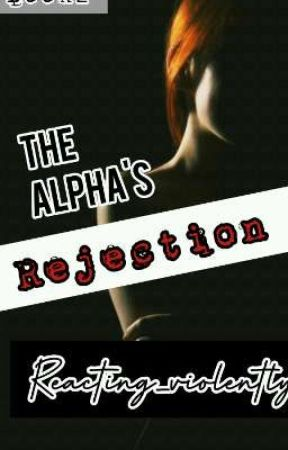 The Alpha's Rejection by Reacting_Violently
