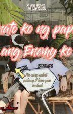 Binato ko ng papel ang Enemy ko (COMPLETED✔️) by Ichira_akari