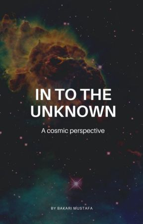 In To The Unknown - A cosmic perspective by realbakari