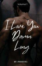 I love you damn long (boyxboy) de _psihotic_