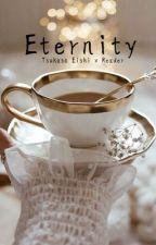 Eternity || tsukasa eishi by april-showxrs
