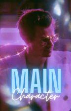 Main Character || H.S by loveloveloveanna