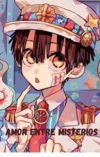 AMOR ENTRE MISTERIOS / HANAKO KUN X TU / by COsmIC-WafFlEUwU0828