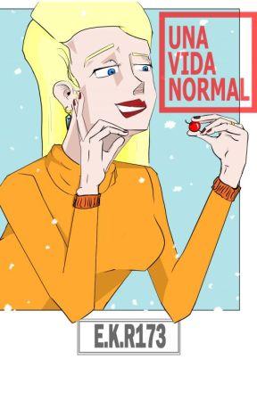 Una Vida Normal by EKR173