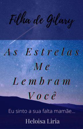 As Estrelas Me Lembram Você.. by HeloisaLiria7