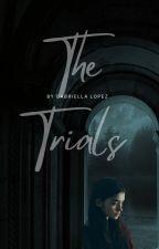 The Trials by gabriellalopezz