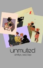 unmuted (sequel to 'silence') by emilys_red_top