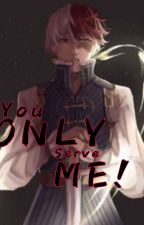 You ONLY serve ME -TodoDeku- by WolfieLexa1537