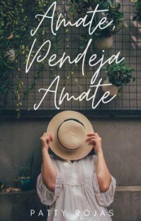 Amate Pendeja, Amate  by greenteazayn