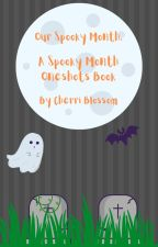 Our Spooky Month. (A Spooky Month Oneshots Book) by CherriBlossom0780