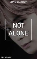 Not Alone || Jung Jaehyun by bbluejaee