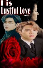 His Lustful Love (Jimin 21+ Ff) by Vba143