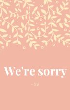We're sorry by p8k9f5j7