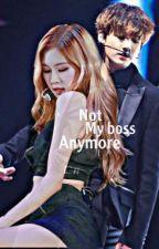 Not my boss anymore by rsjkjm
