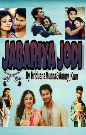 Jabariya Jodi by HriduanaMunna